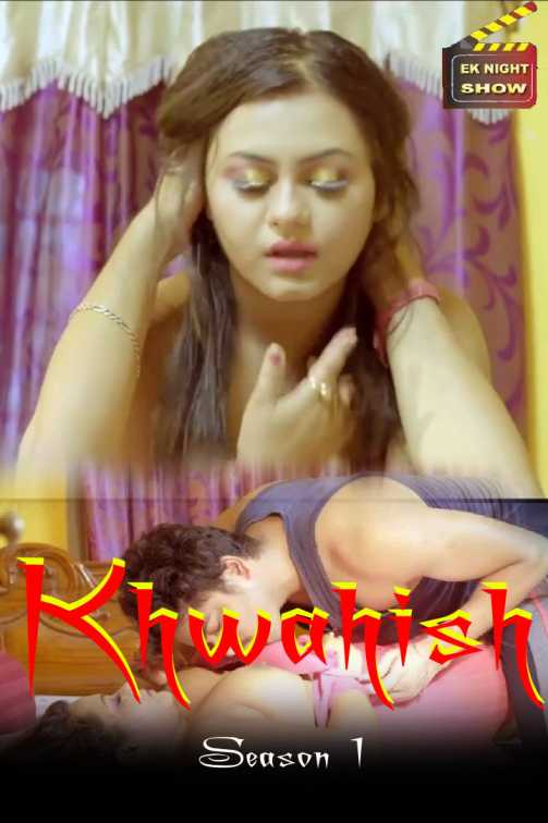 Khwahish 2020 Hindi S01E03 Eknightshow Exclusive 720p WEB-DL 180MB Download