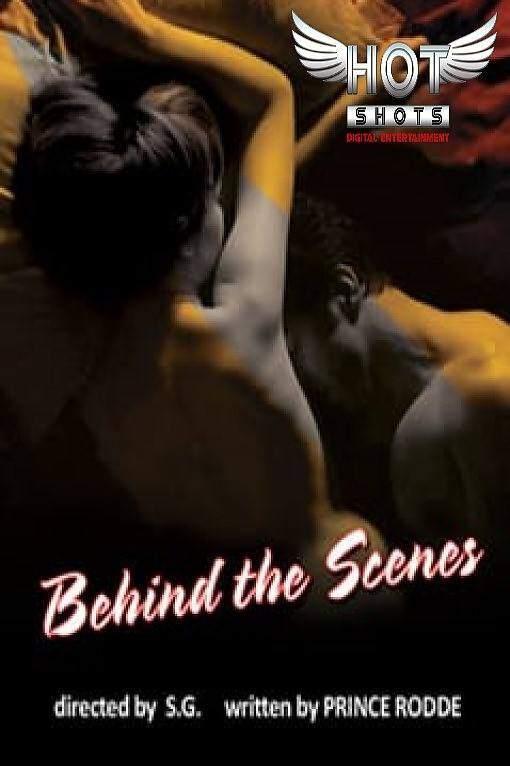 Behind The Scenes 2020 HotShots Hindi Short Film 720p x264 WebRip 190MB Download