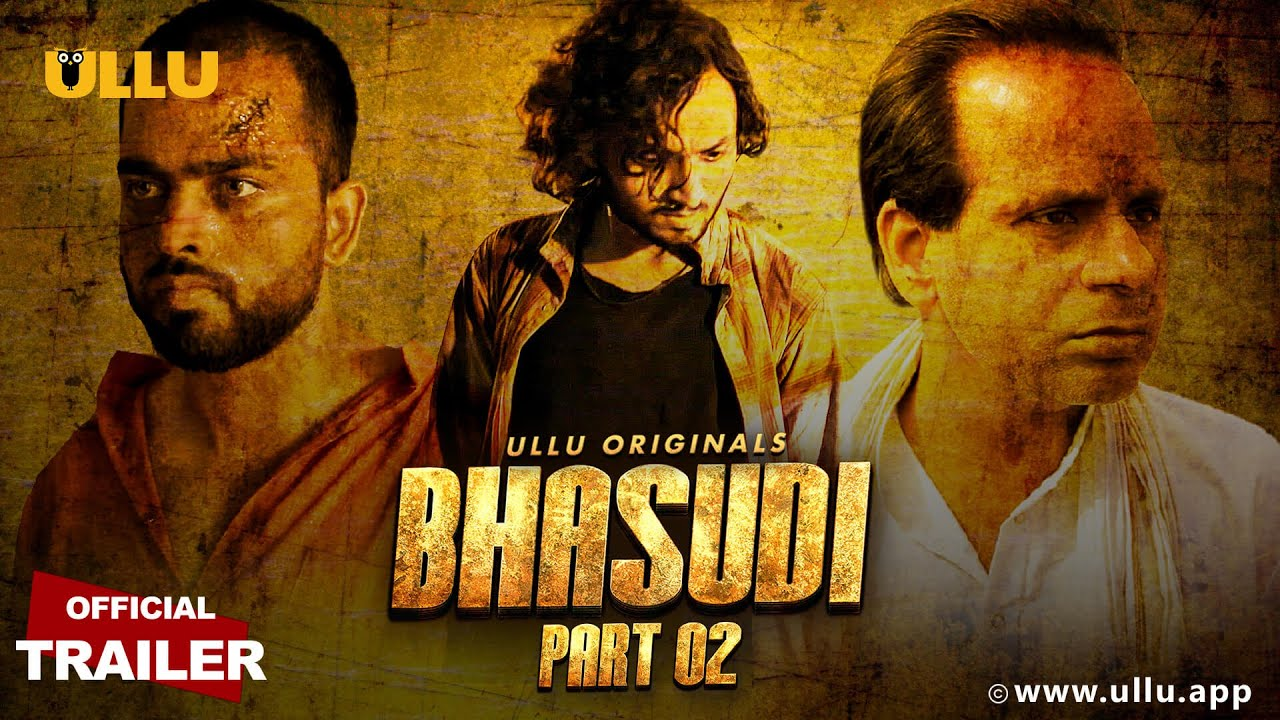 Bhasudi Part 2 2020 S01 Hindi ULLU Originals Web Series Official Trailer 720p HDRip 43MB Download