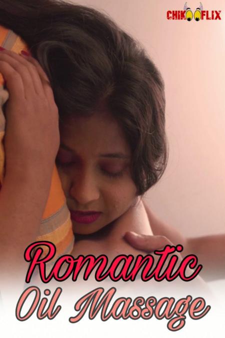 Romantic Oil Massage 2020 ChikooFlix Originals Hindi Video 720p HDRip 70MB x264 AAC