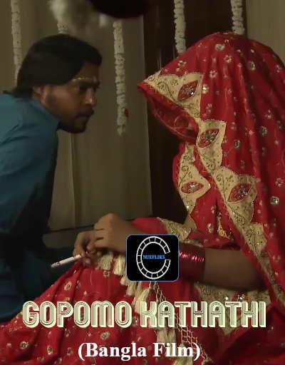 18+ Gopomo Kathati 2020 Nuefliks Original Bengali Hot Movie 720p HDRip 700MB Download