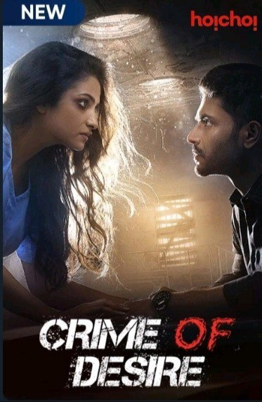 Crime of Desire (Bonyo Premer Golpo) 2020 S02EP06-10 Hindi Hoichoi Original Web Series 480p HDRip 350MB