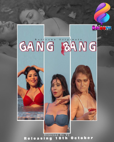 Gang Bang (2020) Balloons Hindi S01E01 Web Series 720p HDRip 180MB Download