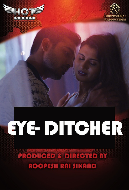 Eye Ditcher 2020 HotShots Originals Hindi Short Film 720p HDRip 160MB x264 AAC