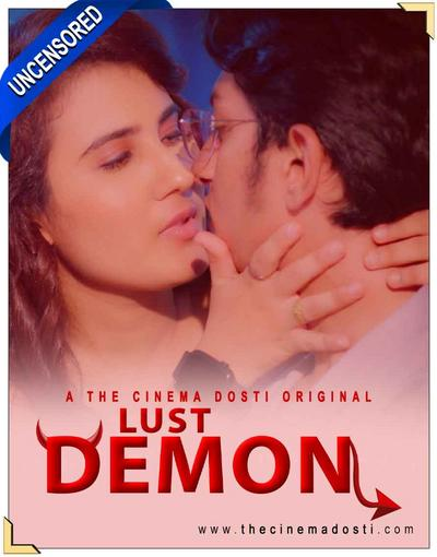 Lust Demon (Uncensored) 2020 CinemaDosti Originals Hindi Short Film 720p HDRip 231MB Download