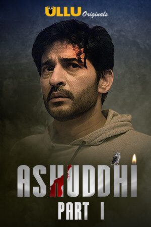 Ashuddhi Part: 1 2020 S01 Ullu Hindi Web Series 720p HDRip 370MB Download
