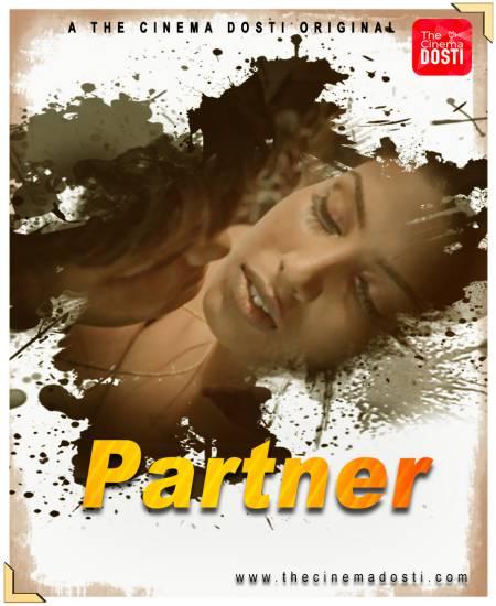 Partner (2020) CinemaDosti Originals Hindi Short Film UNRATED 720p HDRip 160MB Download