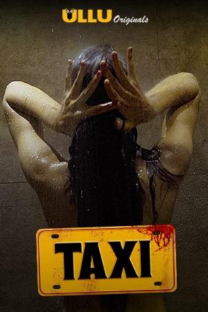 Taxi (2020) Ullu Originals Hindi Short Film 720p HDRip 160MB Download