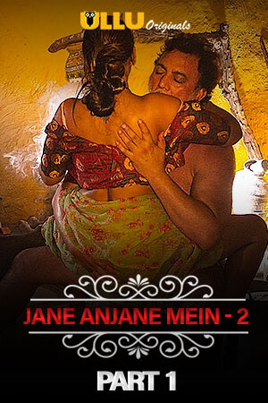 [18+] Charmsukh (Jane Anjane Mein 2) Part 1 (2020) Hindi Ullu Original Complete WEB Series 720p HDRip