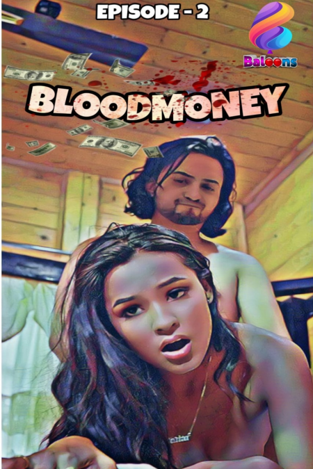 Blood Money 2020 S01E02 Hindi Balloons Original Web Series 720p HDRip 200MB Download