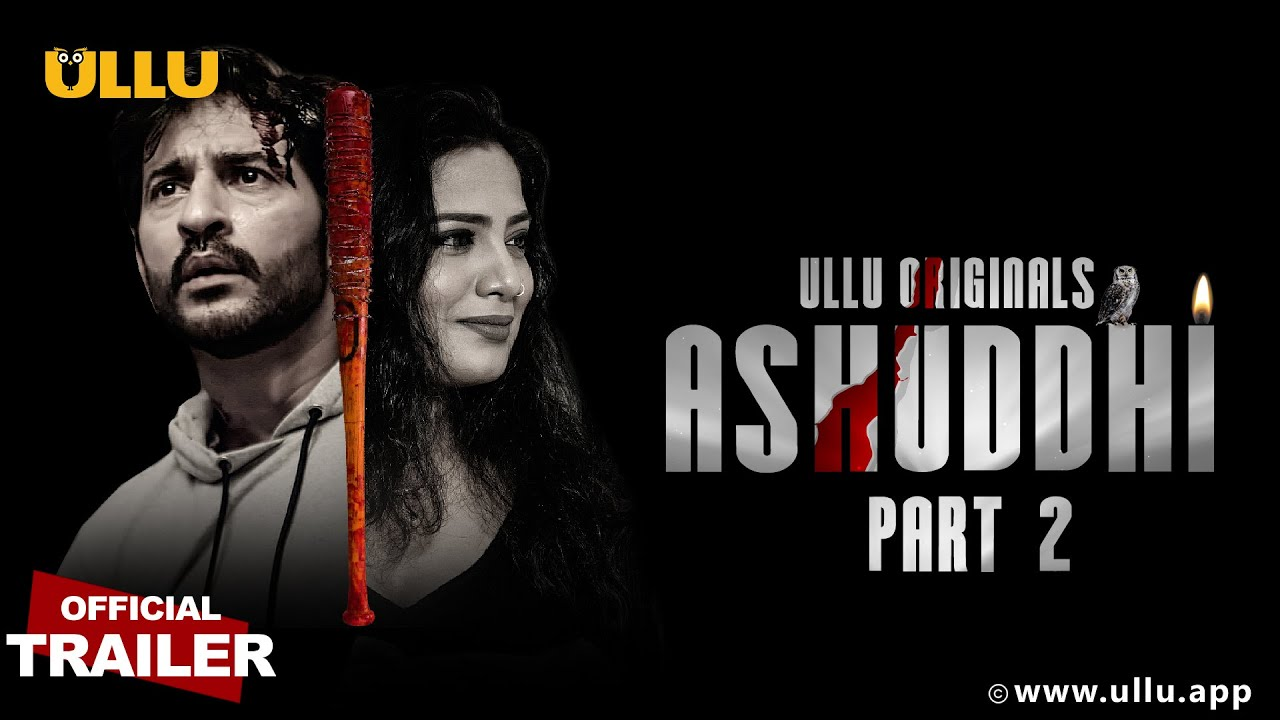 Ashuddhi Part 2 2020 Hindi Ullu Originals Web Series Official Trailer 1080p HDRip 10MB Download