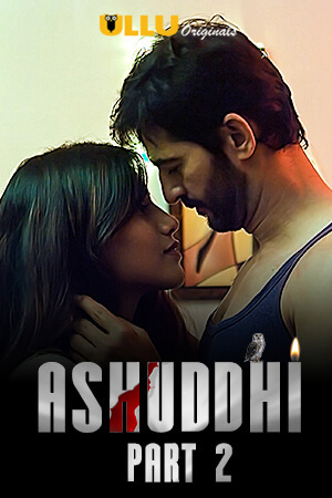 Ashuddhi Part II 2020 S01 Ullu Hindi Web Series 720p HDRip 500MB x264