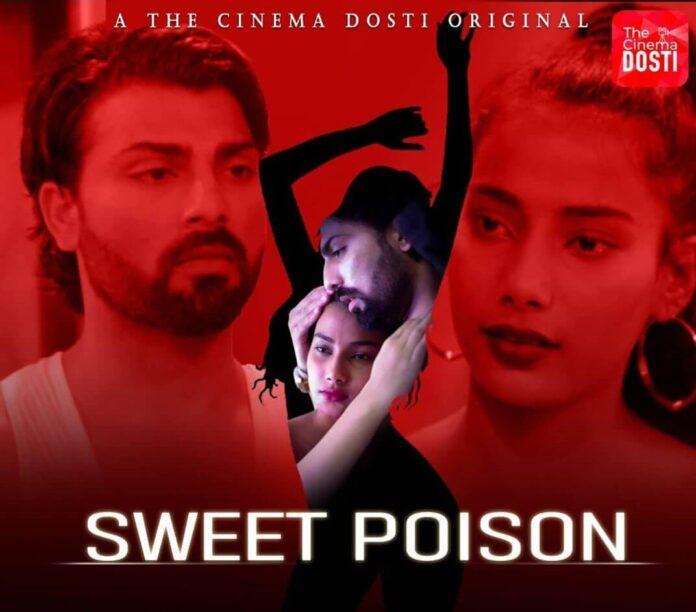 Sweet Poison 2020 CinemaDosti Originals Hindi Short Film 720p HDRip 170MB Download