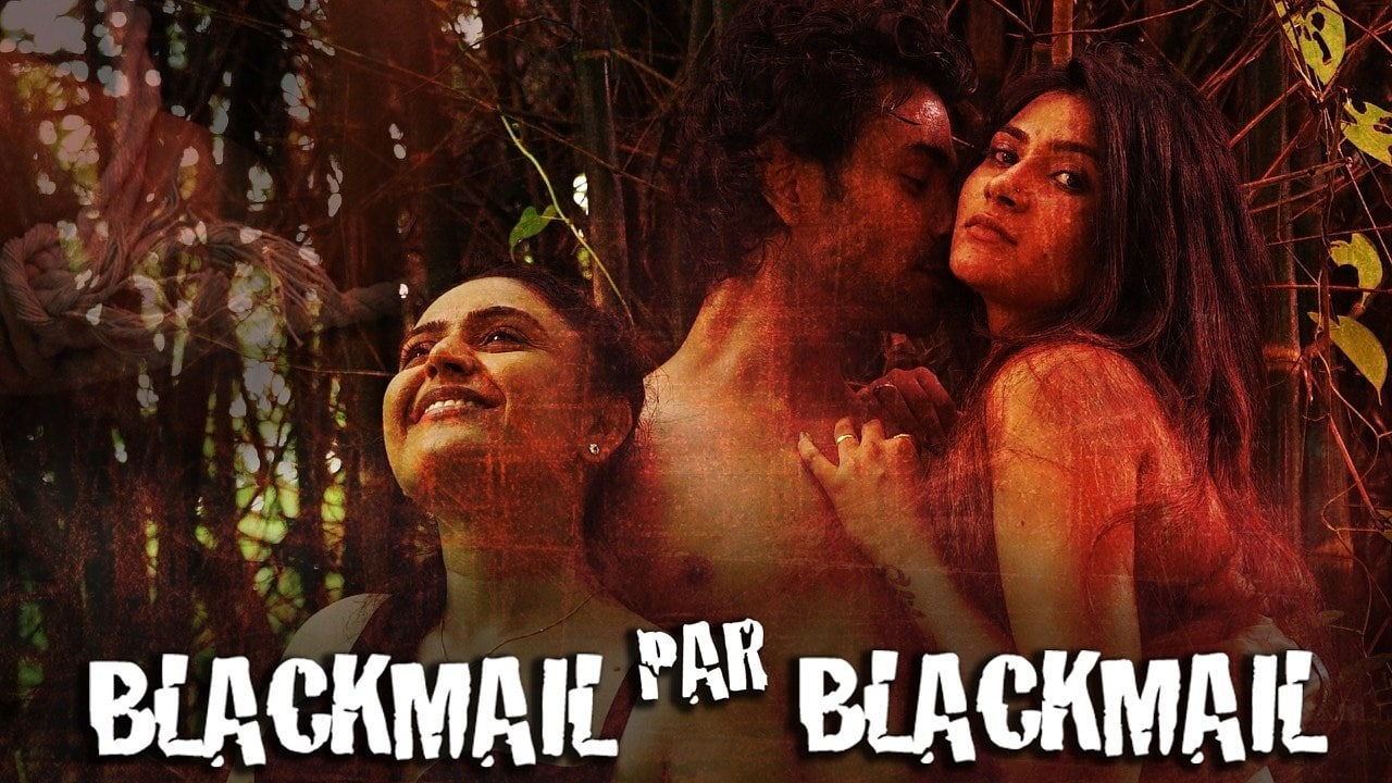 BlackMail Pe BlackMail 2020 HotShots Hindi Short Film 720p HDRip 190MB x264