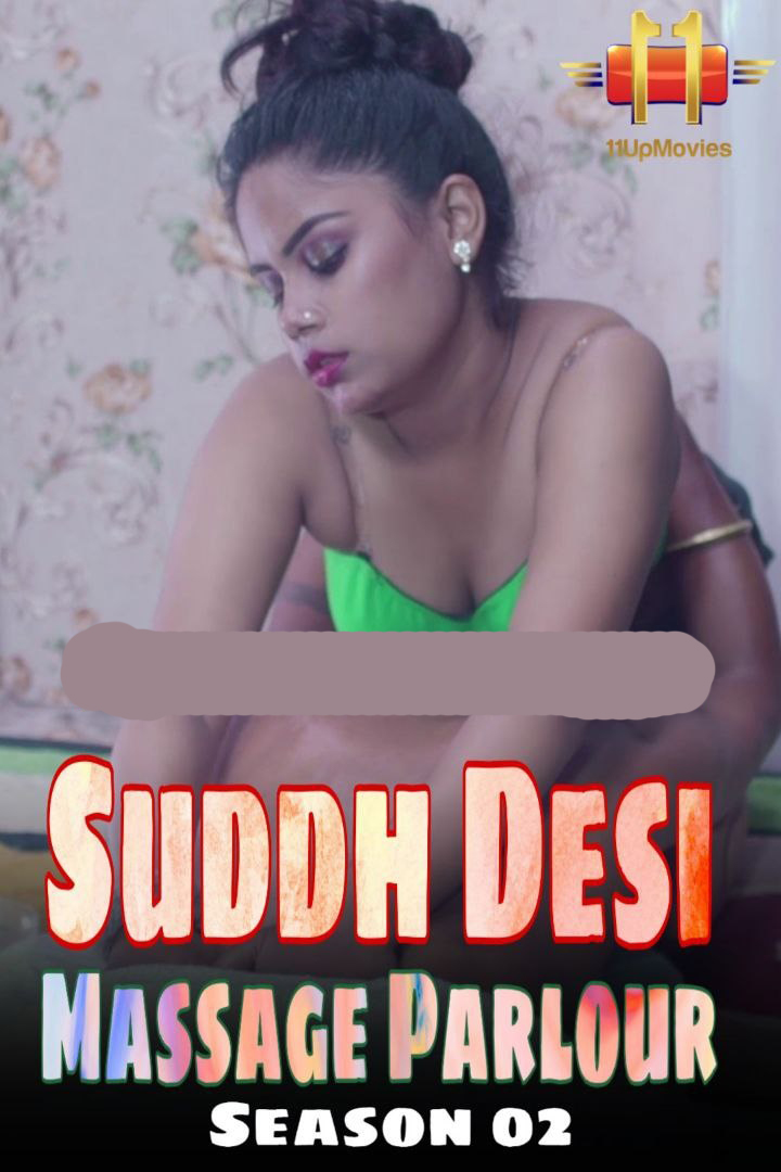 Suddh Desi Massage Parlour 2020 S02E02 11Upmovies Original Hindi Web Series 720p HDRip 170MB Download