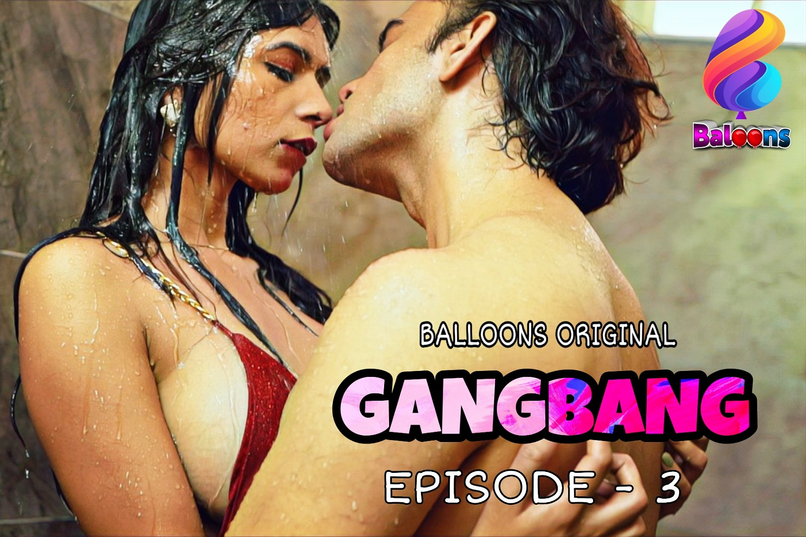 Gang Bang 2020 Balloons Hindi S01E03 Web Series 720p HDRip 200MB Download