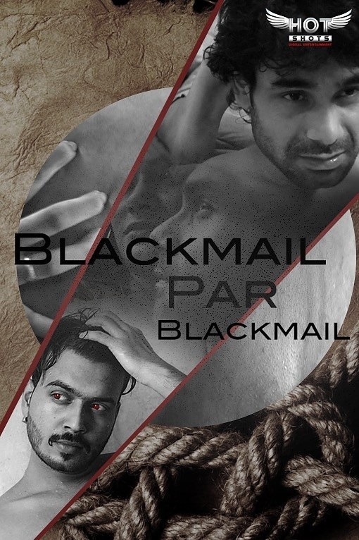 Blackmail Pe Blackmail (2020) HotShots Originals Hindi Short Film 720p HDRip 150MB Download