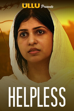 Download Helpless (2020) S01 Hindi Complete Ullu Original Web Series 480p HDRip 120MB
