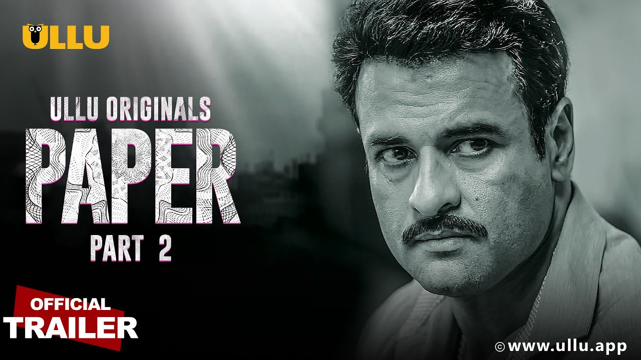 Paper Part 2 2020 S01 Hindi Ullu Original Web Series Official Trailer 1080p HDRip 15MB Download