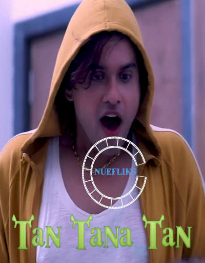 Tan Tana Tan 2020 Nuefliks Original Hindi Short Film 720p HDRip 275MB Download