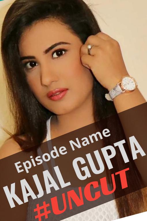 KAJAL GUPTA UNCUT 2020 Hindi Hothit Web Series download