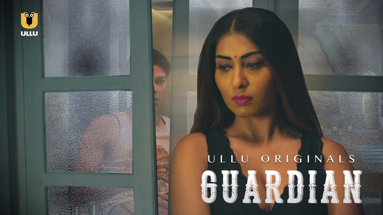 Guardian 2020 Hindi ULLU Originals Short Film 720p HDRip 192MB Download