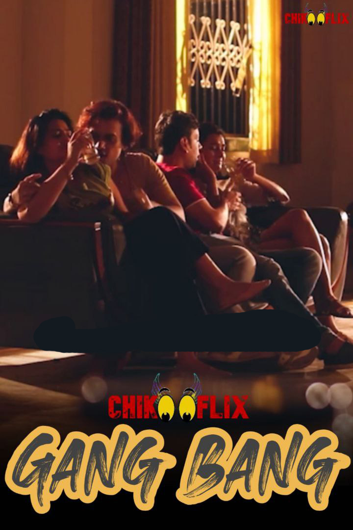 Gang Bang 2020 ChikooFlix Originals Hindi Short Film 720p HDRip 240MB Download