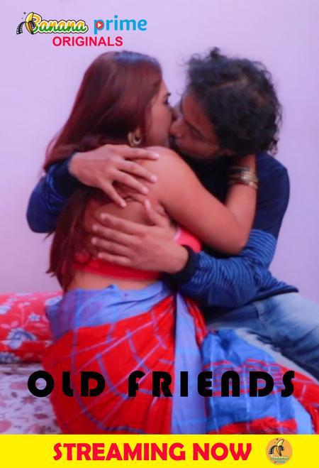 18+ Old Friends 2021 BananaPrime Originals Hindi Short Film 720p HDRip 150MB Download
