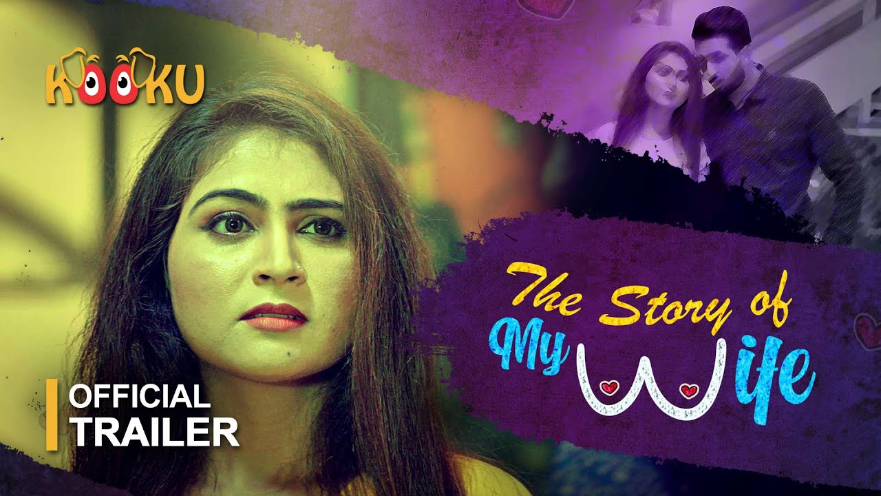 The Story of My Wife 2020 S01 Hindi Kooku App Web Series Official Trailer 1080p HDRip 25MB Download