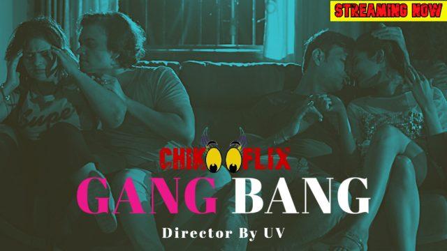 Gang Bang 2020 ChikooFlix Hindi Short Film 720p HDRip 330MB x264