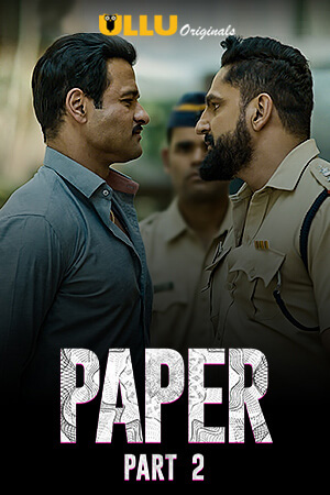 Download Paper Part 2 (2020) S01 Hindi Ullu Original Complete Web Series 480p HDRip 200MB