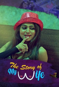 The Story of My Wife 2020 S01 Hindi Kooku Complete Web Series 1080p HDRip 590MB x264