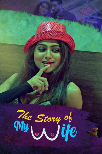 Download The Story of My Wife 2020 S01 Hindi Kooku App Complete Web Series 720p HDRip 250MB