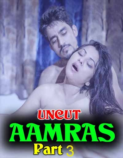 Aamras Part 3 (2020) Nuefliks Hindi Uncut Vers Short Film 720p HDRip 350MB X264 AAC