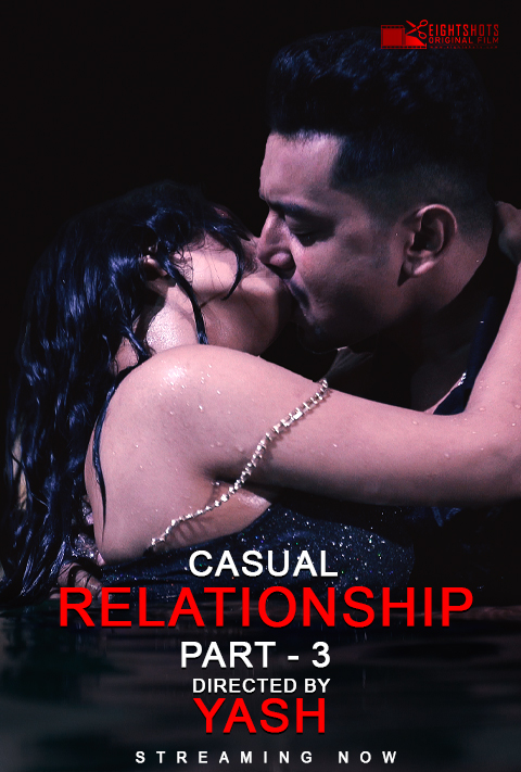 Casual Relationship Part 3 (2020) EightShots Hindi Short Film 720p HDRip 130MB x264 AAC