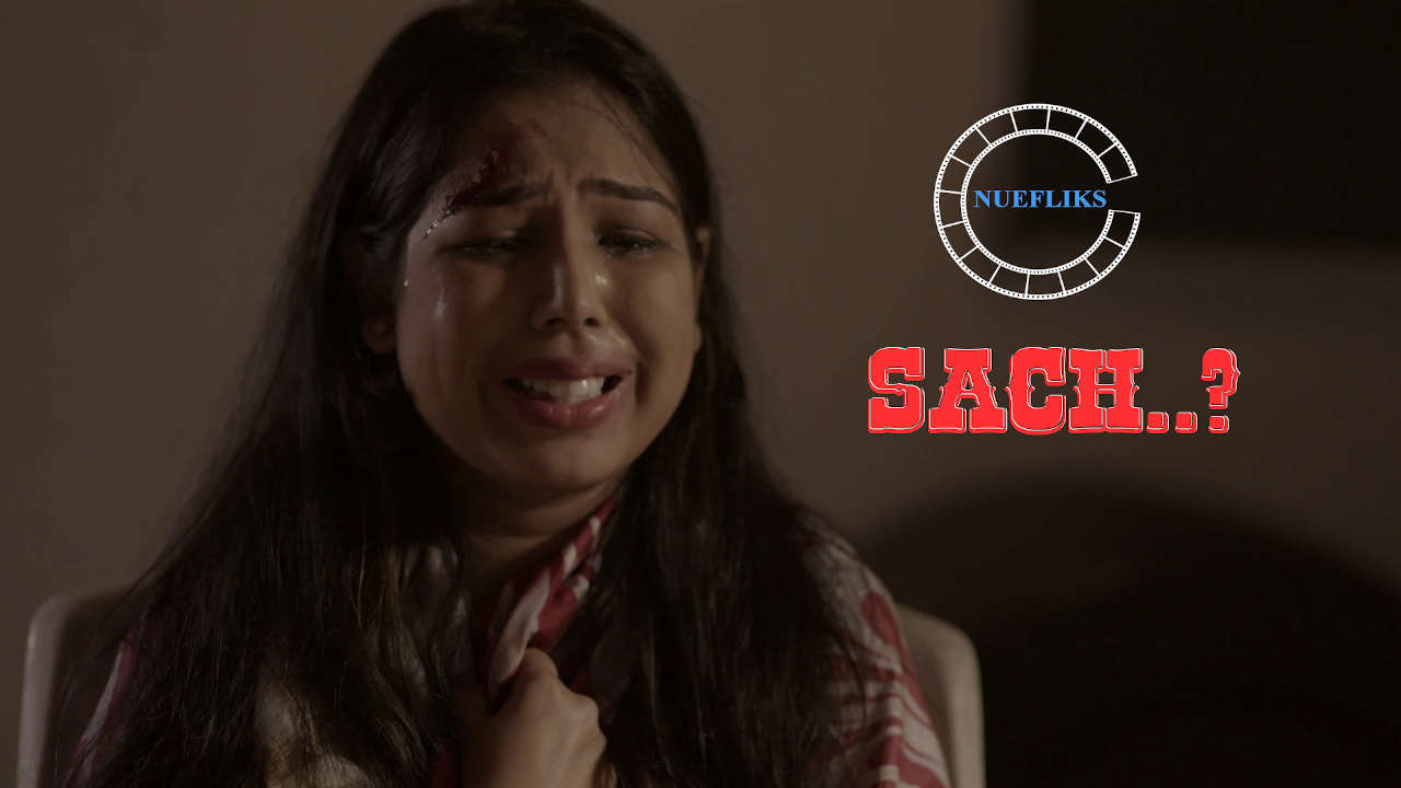 18+ Sach ? 2020 NueFliks Original Hindi Short Film 720p HDRip 450MB Download