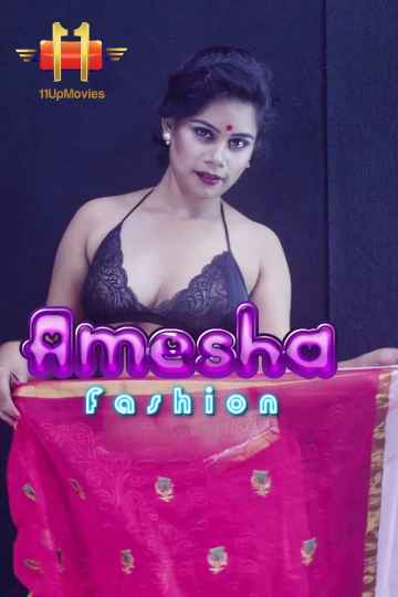 18+ Amesha Fashion 2020 Hindi 11upMovies Originals Hot Video 720p HDRip 130MB x264 AAC