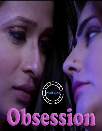 18+ Obsession (2020) S01E01 Hindi Nuefliks Original Web Series 720p HDRip 200MB Download