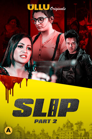 18+ Slip Part 2 2020 S01 ULLU Originals Hindi Complete Web Series 720p HDRip 100MB Download