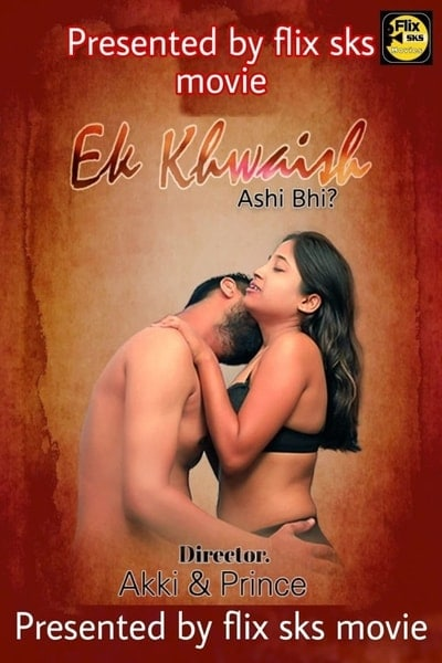 18+ EK Khuswaish 2020 S01E01 Hindi FlixSKSMovies Web Series 720p HDRip 150MB x264 AAC