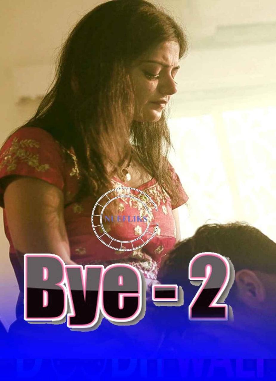 18+ Bye 2 (2020) Nuefliks Original Hindi Short Film 720p HDRip 250MB x264 AAC