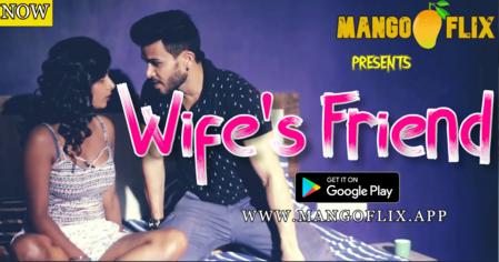 18+ Wifes Friend 2020 MangoFlix Hindi Short Film 720p UNRATED HDRip 200MB x264 AAC
