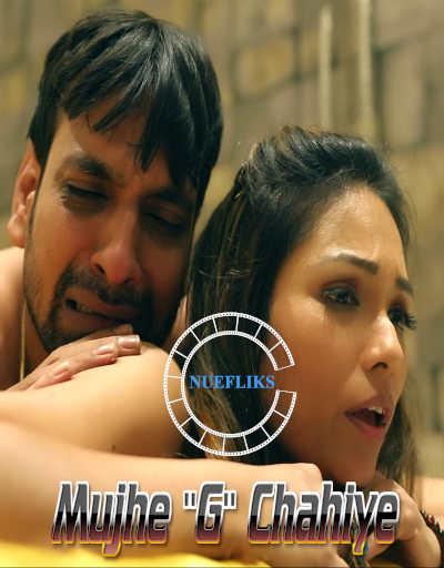 18+ Mujhe G Chahiye 2021 Nuefliks Original Hindi Short Film 720p HDRip 150MB Download
