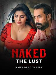 18+ Naked The Lust 2020 ETWorld Hindi Short Film 720p HDRip 250MB x264 AAC
