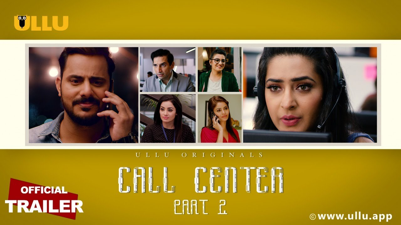 Call Center Part 2 2020 S01 ULLU Originals Hindi Web Series Official Trailer 1080p HDRip 20MB Download