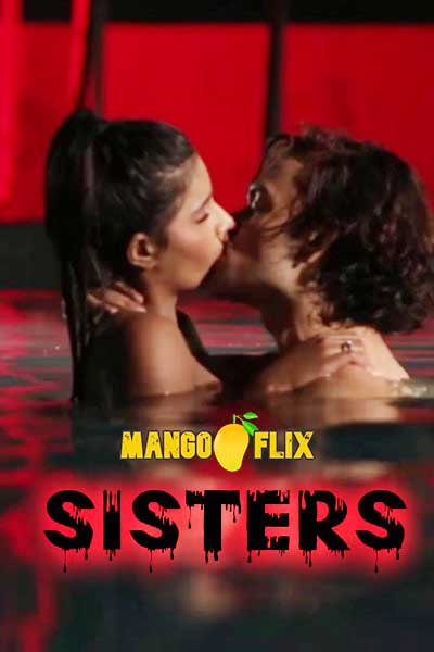 18+ Sisters 2020 MangoFlix Original Hindi Short Film 720p HDRip 200MB x264 AAC