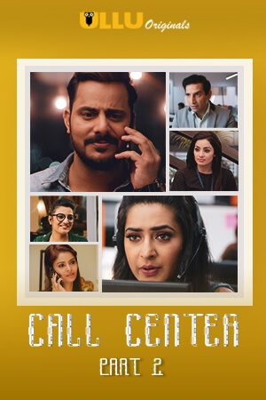 Call Center Part 2 2020 S01 ULLU Originals Hindi Complete Web Series 720p HDRip 390MB Download