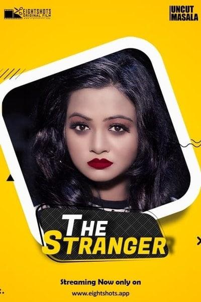 18+ The Stranger 2020 EightShots Hindi Uncut Vers Short Film 720p HDRip 170MB x264 AAC