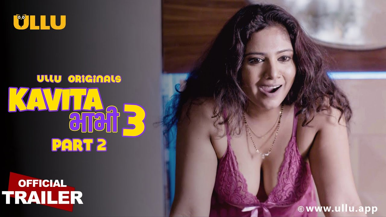 Kavita Bhabhi Season 3 Part 2 (2021) ULLU Originals Hindi Web Series Official Trailer 1080p HDRip Download