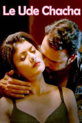 18+ Le Ude Chacha 2020 Uflix Original Hindi Short Film 720p HDRip 200MB x264 AAC